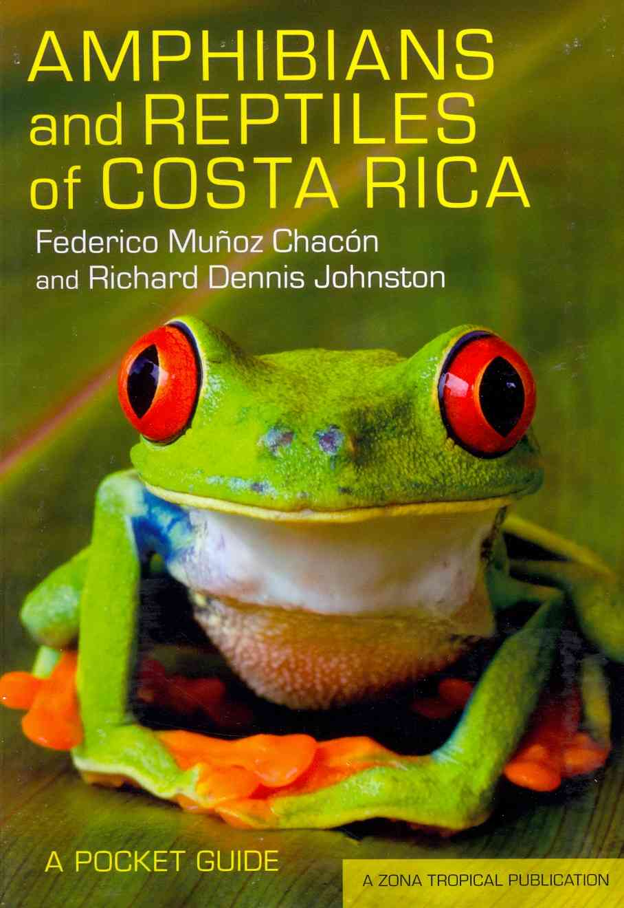 Amphibians and Reptiles of Costa Rica By Chac=n, Federico Mu-¦oz/ Johnston, Richard Dennis